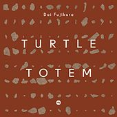 Dai Fujikura: Turtle Totem (Live) by Various Artists