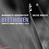 Beethoven: Complete Works for Piano & Cello by Margarita Höhenrieder