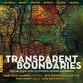 Transparent Boundaries: Songs Set to the Words of Dickinson, Whitman & Emerson von Various Artists