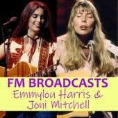 FM Broadcasts Emmylou Harris & Joni Mitchell by Emmylou Harris