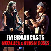 FM Broadcasts Metallica & Guns N' Roses by Metallica