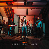 Keek Niet Om (Live) de Mr D