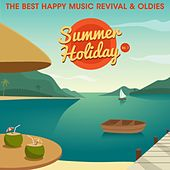 Summer Holiday, Vol. 7 (The Best Happy Music Revival & Oldies) de Various Artists