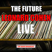 The Future (Live) by Leonard Cohen