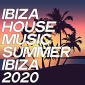 Ibiza House Music Summer Ibiza 2020 de Various Artists