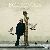 Speak Low de Boz Scaggs