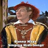Danny Kaye Singing Kids Songs by Danny Kaye