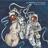Songs from the Stars by La Méchante et le Connard