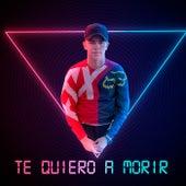 Te Quiero A Morir de Hugo Rivera