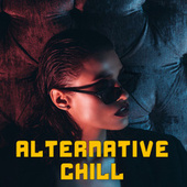 Alternative Chill by Various Artists