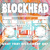 What That Dictionary Do? by Blockhead