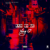 Rain on Me by Yung O