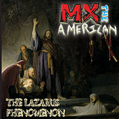 The Lazarus Phenomenon by MX the American