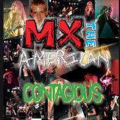 Contagious by MX the American
