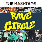Rave Circle by Hashtags