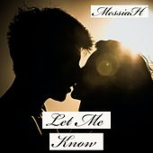 Let Me Know by Messiah
