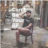 I Can't Be Your BF de MC Bravado