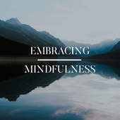 Embracing Mindfulness von Various Artists