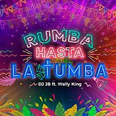 Rumba Hasta la Tumba de DJ Jb