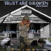 Trust Are Broken von Rockout Cell