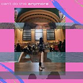 Can't Do This Anymore by Natalia
