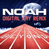 Beyond (Digital Kay Remix) by Noah