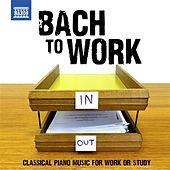 Bach to Work - Classical Piano Music for Work or Study by Various Artists