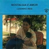 Nostalgia e Amor de Luisinho Reis