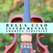 Bella Ciao (Instrumental) von Shobitg Violinist