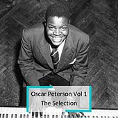 Oscar Peterson Vol 1 - The Selection by Oscar Peterson