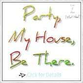 Party, My House, Be There (What I Need) by Coorunnin