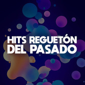 HITS REGUETÓN DEL PASADO von Various Artists