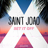 Set It Off by Saint Joao