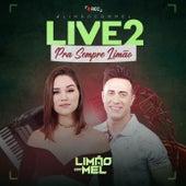 Live 2 - Pra Sempre Limão de Limão Com Mel