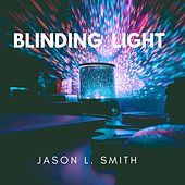 Blinding Light de Jason L. Smith