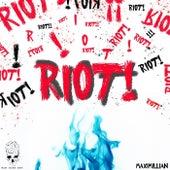 Riot! von Maximillian