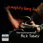 A Mighty Long Time de Rick Tobey