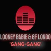 Gang Gang by Looney Babie