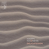 Happy Madness by Delicatessen