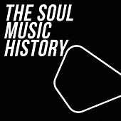 The Soul Music History (The Top 30 Tracks Selection Soul Music And R&B History) de Various Artists