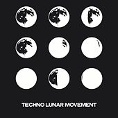 Techno Lunar Movement (Minimal Techno And Techno Music Movement 2020) by Various Artists