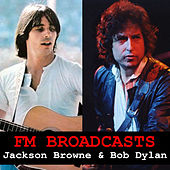 FM Broadcasts Jackson Browne & Bob Dylan by Jackson Browne