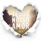 Jesus, Nosso Amor - Vol. 2 de VARIOUS