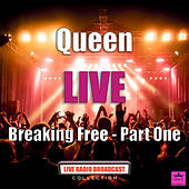 Breaking Free - Part One (Live) by Queen