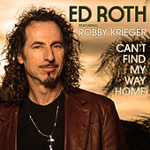 Can't Find My Way Home (featuring Robby Krieger) by Ed Roth