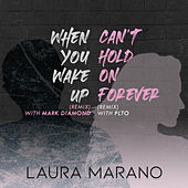 When You Wake Up  / Can't Hold On Forever (With Mark Diamond and PLTO) von Laura Marano