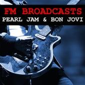 FM Broadcasts Pearl Jam & Bon Jovi de Pearl Jam