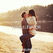 Love Elevator by Dale Burbeck