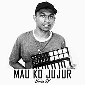 Mau Ko Jujur by BrianSR