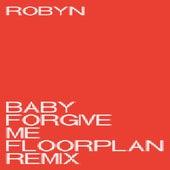 Baby Forgive Me von Robyn